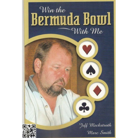 Win the Bermuda Bowl with me, Meckstroth Jeff/Smith Eng.