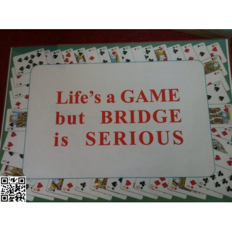 "Tischset:""Life's a GAME but BRIDGE is SERIOUS"""