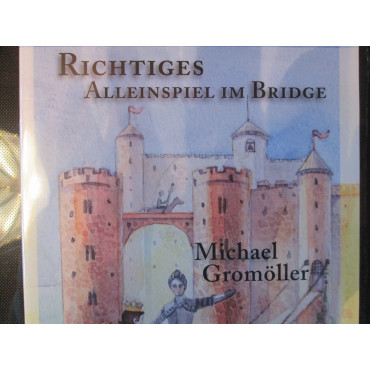 Richtiges Alleinspiel im Bridge von Michael Gromöller