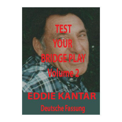 Eddie Kantar: Test Your Bridge Play