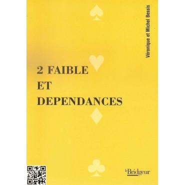 2 faible et dépendances, Véronique et Michel Bessis