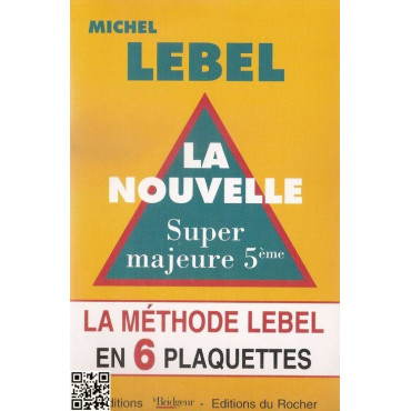 La Nouvelle Super majeure 5eme, la Méthode Lebel, Michel Lebel